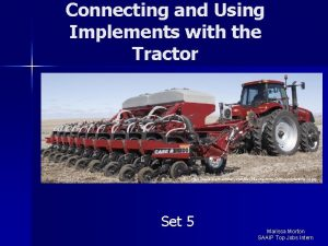 Connecting and Using Implements with the Tractor http