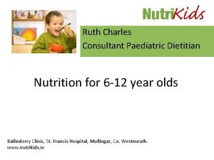 Ruth Charles Consultant Paediatric Dietitian Nutrition for 6