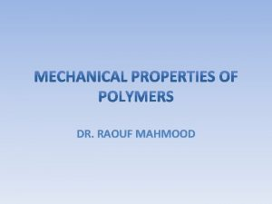 DR RAOUF MAHMOOD Mechanical Properties Of Polymers It