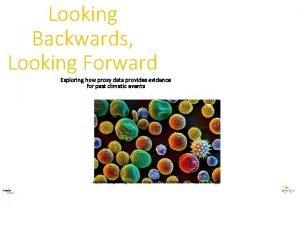 Looking Backwards Looking Forward Exploring how proxy data