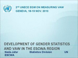 2 nd UNECE EGM ON MEASURING VAW GENEVA
