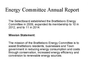 Energy Committee Annual Report The Selectboard established the