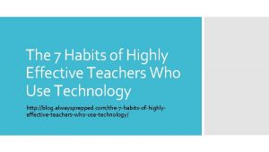 The 7 Habits of Highly Effective Teachers Who