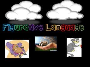 What is Figurative Language Figurative language is language
