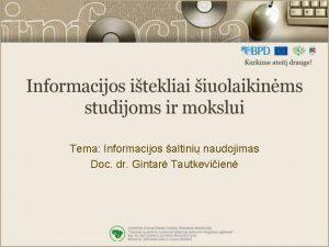 Tema Informacijos altini naudojimas Doc dr Gintar Tautkeviien