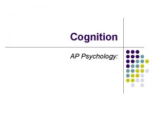 Cognition AP Psychology Learning Targets AP students in