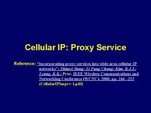 Cellular IP Proxy Service Reference Incorporating proxy services