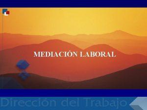 RELACIONES LABORALES RELACI MEDIACIN LABORAL RELACIONES LABORALES RELACI