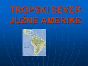 TROPSKI SEVER JUNE AMERIKE KOLUMBIJA Uradno ime Republica