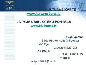 LATVIJAS DIGITL KULTRAS KARTE www kulturaskarte lv LATVIJAS