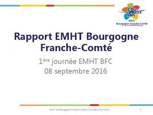 Rapport EMHT Bourgogne FrancheComt 1re journe EMHT BFC
