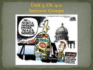 Unit 3 Ch 9 2 Interest Groups Interest