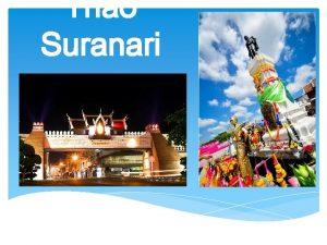 Thao Suranari Thao Suranari is the style of