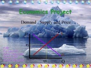 Economics Project Demand Supply and Price P F