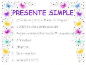 PRESENTE SIMPLE 1 Cundo se utiliza el Presente