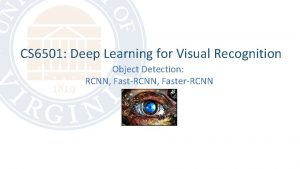 CS 6501 Deep Learning for Visual Recognition Object