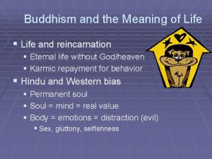 Buddhism and the Meaning of Life Life and
