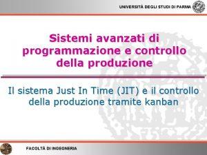 UNIVERSIT DEGLI STUDI DI PARMA Sistemi avanzati di