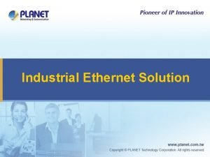 Industrial Ethernet Solution Total Industrial Ethernet Solution Long
