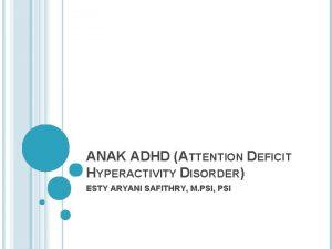 ANAK ADHD ATTENTION DEFICIT HYPERACTIVITY DISORDER ESTY ARYANI