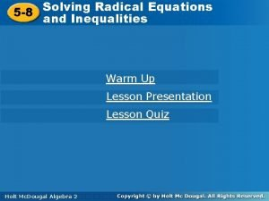 Solving Radical Equations 5 8 and Inequalities Warm