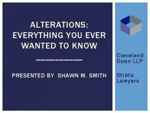 ALTERATIONS EVERYTHING YOU EVER WANTED TO KNOW PRESENTED
