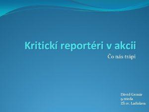 Kritick reportri v akcii o ns trpi Dvid
