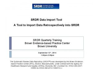 SRDR Data Import Tool A Tool to Import