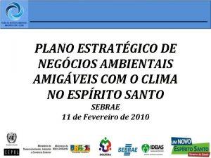 PLANO ESTRATGICO DE NEGCIOS AMBIENTAIS AMIGVEIS COM O