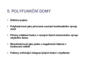 5 POLYFUNKN DOMY Definice pojmu Polyfunknost jako pirozen