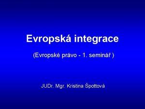 Evropsk integrace Evropsk prvo 1 semin JUDr Mgr