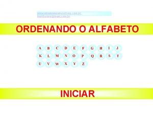 ORDENANDO O ALFABETO www atividadeseducativas com br Neri