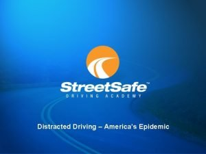 Distracted Driving Americas Epidemic Distracted Driving u In