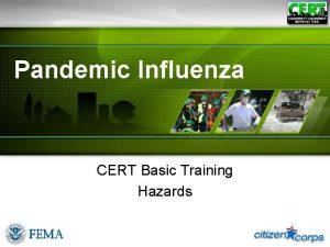 Pandemic Influenza CERT Basic Training Hazards Pandemic Defined