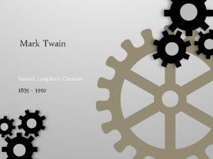 Mark Twain Samuel Longhorn Clemens 1835 1910 Lesson