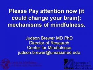 Please Pay attention now it could change your