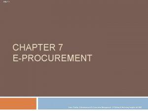 Slide 7 1 CHAPTER 7 EPROCUREMENT Dave Chaffey