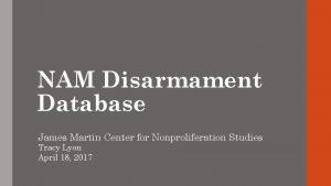 NAM Disarmament Database James Martin Center for Nonproliferation