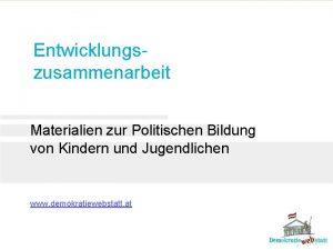 Entwicklungszusammenarbeit Materialien zur Politischen Bildung von Kindern und