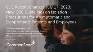 CDC Recent Changes July 17 2020 New CDC