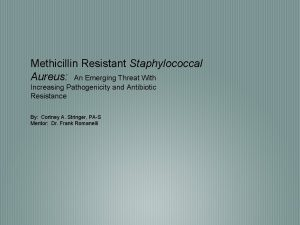 Methicillin Resistant Staphylococcal Aureus An Emerging Threat With