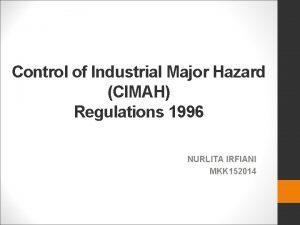 Control of Industrial Major Hazard CIMAH Regulations 1996