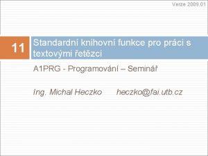 Verze 2009 01 11 Standardn knihovn funkce pro
