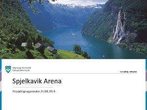 Ein tydeleg medspelar Spjelkavik Arena Prosjektgruppemte 24 08