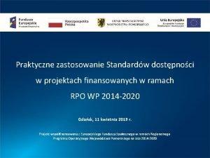 Praktyczne zastosowanie Standardw dostpnoci w projektach finansowanych w
