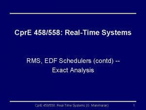 Cpr E 458558 RealTime Systems RMS EDF Schedulers