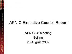 APNIC Executive Council Report APNIC 28 Meeting Beijing