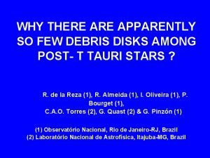 WHY THERE APPARENTLY SO FEW DEBRIS DISKS AMONG