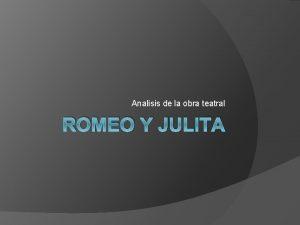 Analisis de la obra teatral ROMEO Y JULITA
