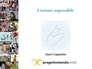 il turismo responsabile Gianni Cappellotto Cos il Progetto